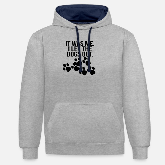 Love Hoodies & Sweatshirts - it was me i let the dogs out black - Unisex Contrast Hoodie heather grey/navy