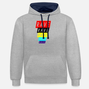 Raving rave rave rave - Contrast Colour Hoodie