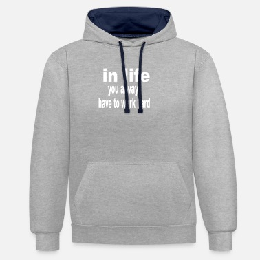 Phrase phrase in life - Unisex Contrast Hoodie