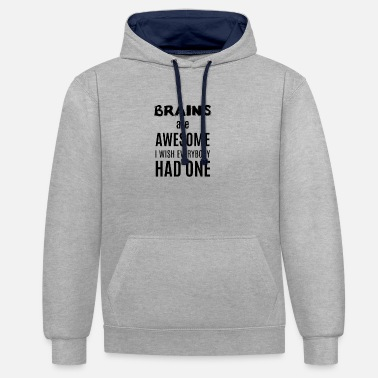 Fun Brains are awesome i wish everybody had one - Unisex Contrast Hoodie