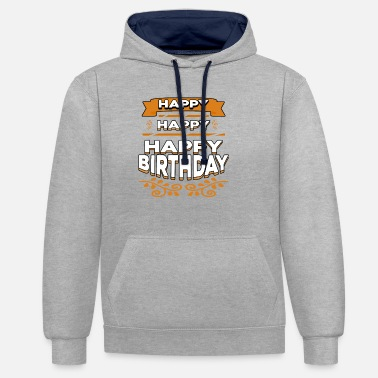 Happy Birthday Happy Happy Happy Birthday - Unisex Hoodie zweifarbig