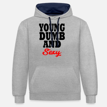 Young Money young dumb and sexy - Unisex contrast hoodie