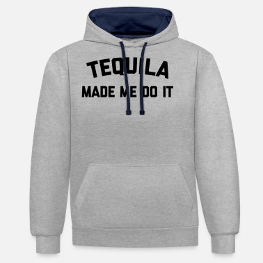 Tequila Tequila Do It Funny Quote - Unisex Contrast Hoodie