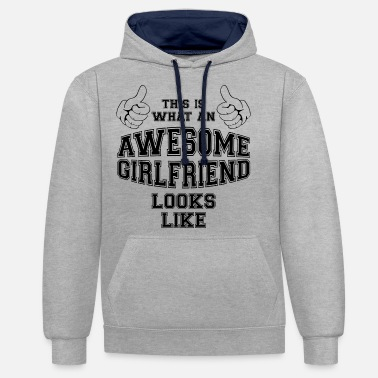 This Is What An Awesome Girlfriend Looks Like This is what an awesome Girlfriend looks like - Unisex Contrast Hoodie