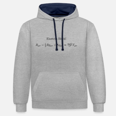 General Theory Of Relativity Einstein Bitch field equations - Unisex Contrast Hoodie