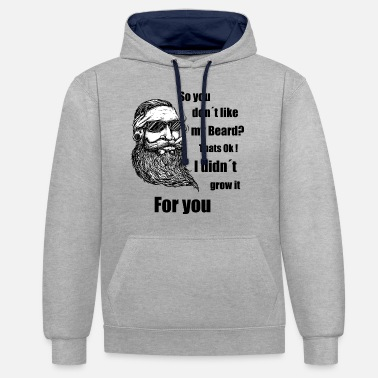 Beard, didn't grown for your - Unisex Contrast Hoodie