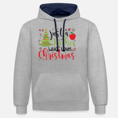 Christmas Camiseta divertida de Just A Teacher Who Loves Christmas - Sudadera con capucha en contraste unisex