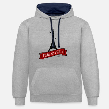 I Love Paris Paris I Was In Paris (I Love Paris) - Unisex Contrast Hoodie