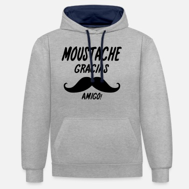 Moustache moustache gracias amigo,message,citations - Sweat à capuche contrasté unisexe