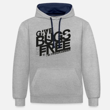 Give bugs for free, I'm programmer - Unisex Contrast Hoodie
