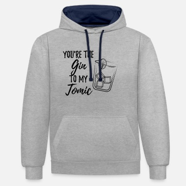 You're the Gin to my Tonic funny saying partner - Unisex Contrast Hoodie