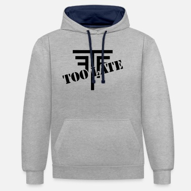 First To Find FTF - too late - Unisex Hoodie zweifarbig