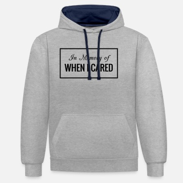 In Memory Of When I Cared - Unisex Hoodie zweifarbig