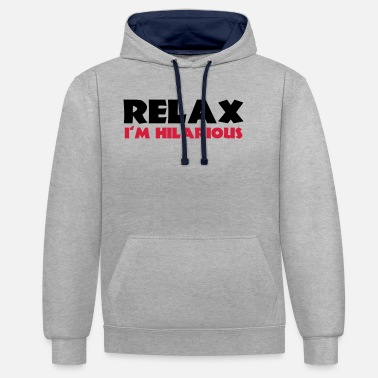 Hilarious Relax - I'm hilarious - Unisex Hoodie zweifarbig