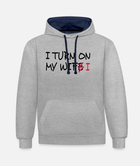 Game Hoodies & Sweatshirts - I turn on my wife / I turn on my wifi I 2c - Unisex Contrast Hoodie heather grey/navy