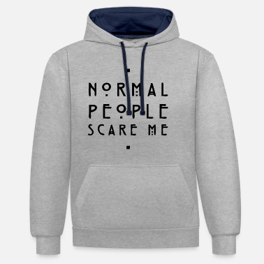 Story normal people scare me - Unisex Hoodie zweifarbig