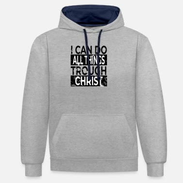 Bible I can do all things through Christian Bible verse - Unisex Contrast Hoodie
