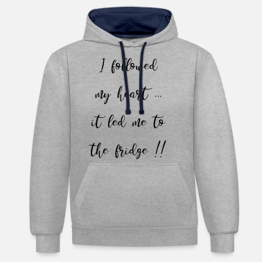 I followed my heart - it led me to the fridge - Unisex Hoodie zweifarbig