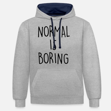 NORMAL IS BORING - Kontrastowa bluza z kapturem unisex