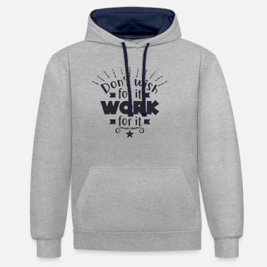 South America Dont wish for it work - Unisex Contrast Hoodie