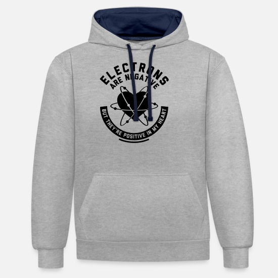 Science Hoodies & Sweatshirts - Science Electrons Are Negative Shirt - Unisex Contrast Hoodie heather grey/navy