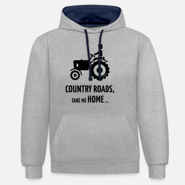Country Country Roads, Take Me Home … (Farmer / Tractor) - Unisex Contrast Hoodie