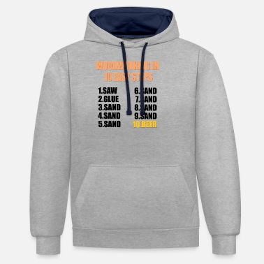 Woodworking in 10 easy steps - Unisex Contrast Hoodie