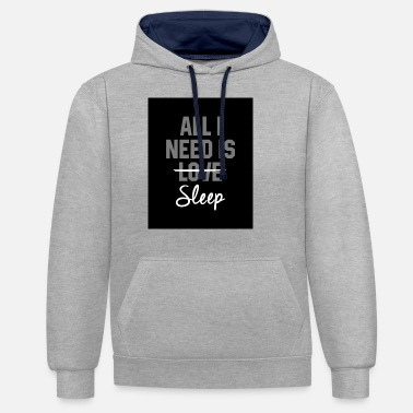 All I need is sleep - Unisex Contrast Hoodie