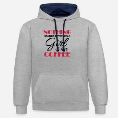 Silly Nothing stand between a girl and her coffee - Unisex Contrast Hoodie