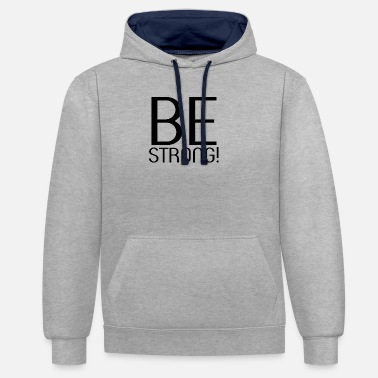 Strong BE STRONG - Unisex Hoodie zweifarbig