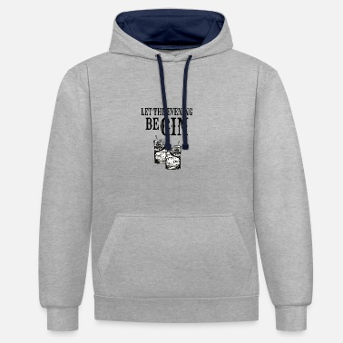 Evening Le't the evening begin weekend party GIN - Unisex Contrast Hoodie