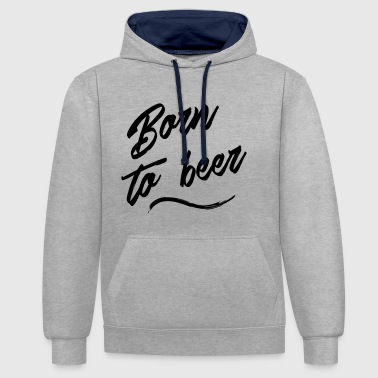 born to beer - Sweat-shirt contraste