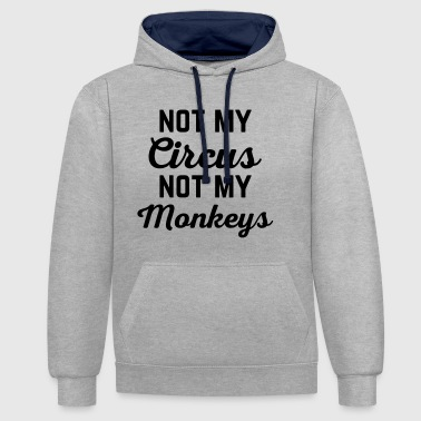 Not My Circus Funny Quote - Contrast Colour Hoodie