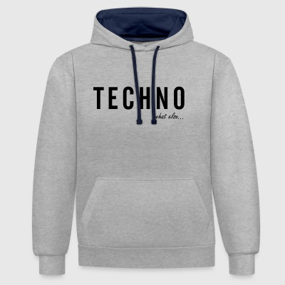 TECHNO ...what else - Kontrast-Hoodie