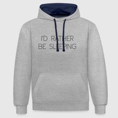 rather be sleeping - Contrast Colour Hoodie