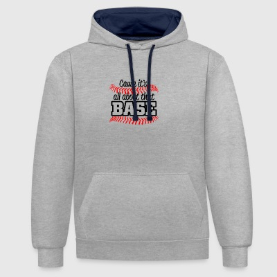 Baseball - its all about that base - Kontrast-Hoodie