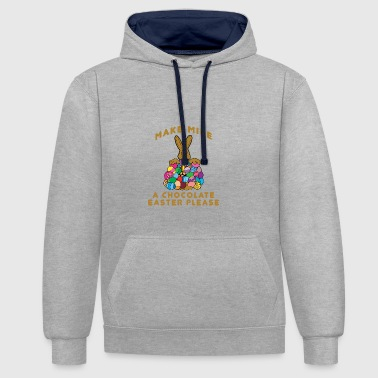 Easter Make Mine A Chocolate Easter Please - Contrast Colour Hoodie
