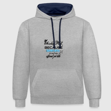 Airline Pilot because superhero is not a job title - Contrast Colour Hoodie
