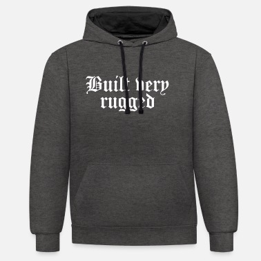Rugged Built very rugged - Contrast Colour Hoodie