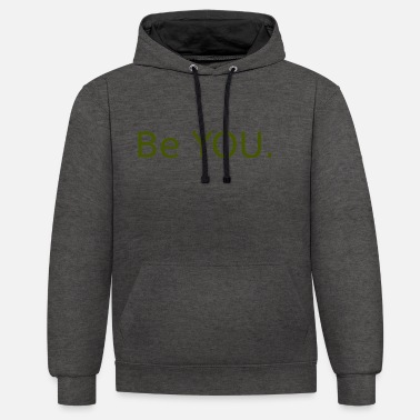 Be You Be You! - Contrast Colour Hoodie