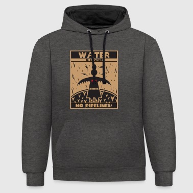 Water is sacred - Native American - Contrast Colour Hoodie
