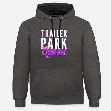 Hillbilly Trailer Park queen women - Contrast Colour Hoodie