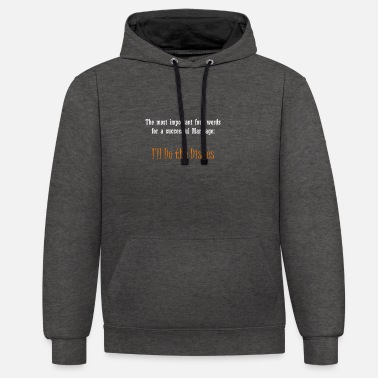 Dish I'll do the dishes - Unisex Contrast Hoodie