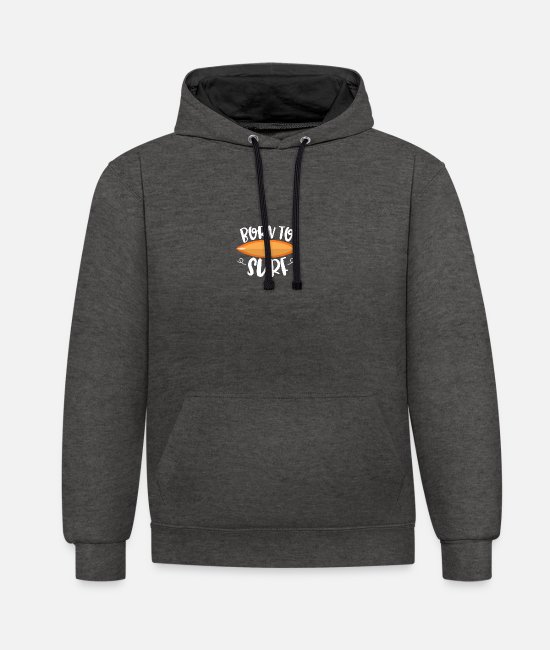 Party Pullover & Hoodies - Born to surf - Unisex Hoodie zweifarbig Anthrazit/Schwarz