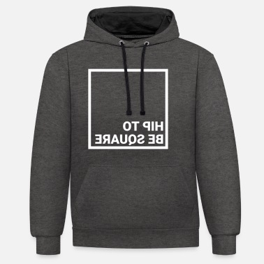 Hip to be square - mirror writing - Unisex Contrast Hoodie