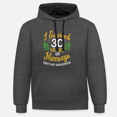 Marry 30th Wedding Anniversary Survived 30 Years Of - Unisex Contrast Hoodie