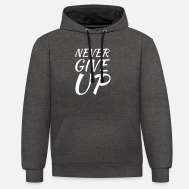 Never give up shirt - Unisex Contrast Hoodie