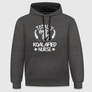 Totally koalafied Nurse - Contrast Colour Hoodie