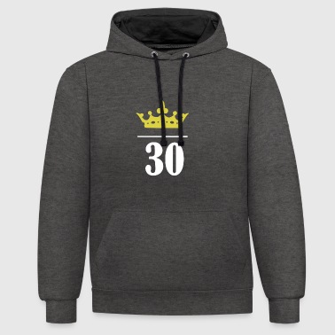 30s birthday and still princess! - Contrast Colour Hoodie