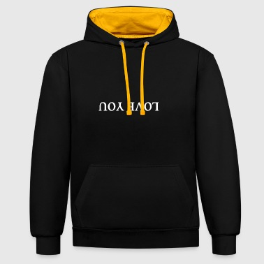 Love you - Contrast Colour Hoodie
